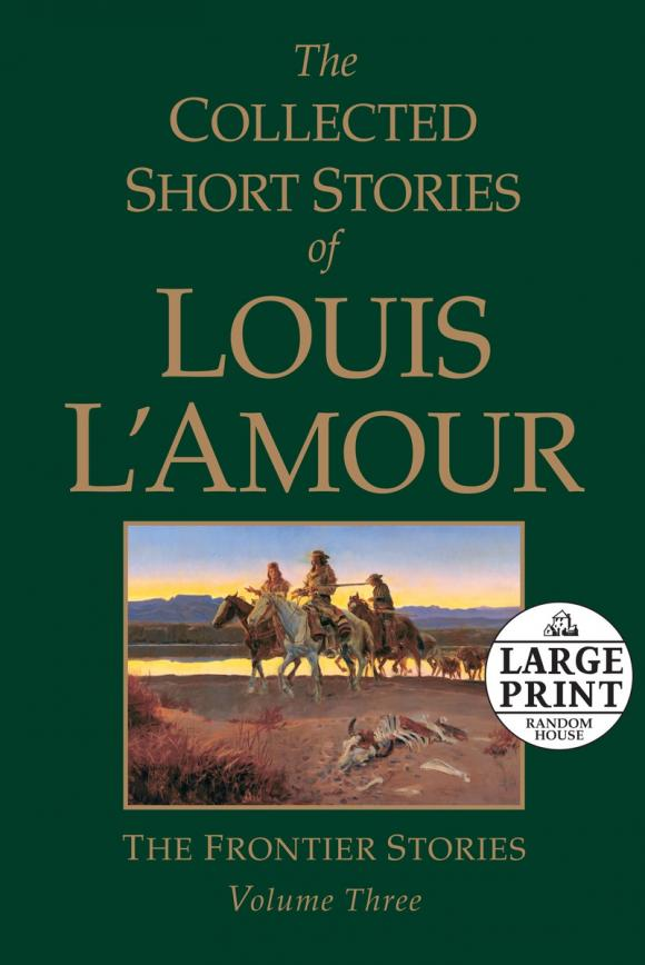 The Collected Short Stories of Louis L'Amour, Volume 3 the collected short stories of louis l amour volume 6