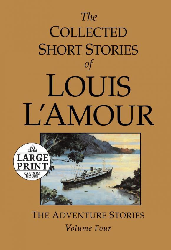 The Collected Short Stories of Louis L'Amour, Volume 4 the collected short stories of louis l amour volume 6