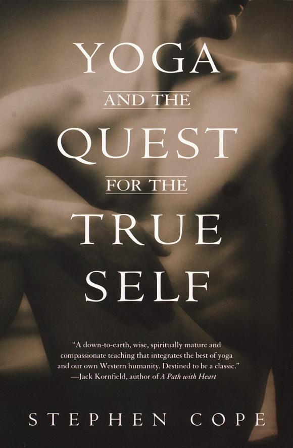 Yoga and the Quest for the True Self the quest for meaning