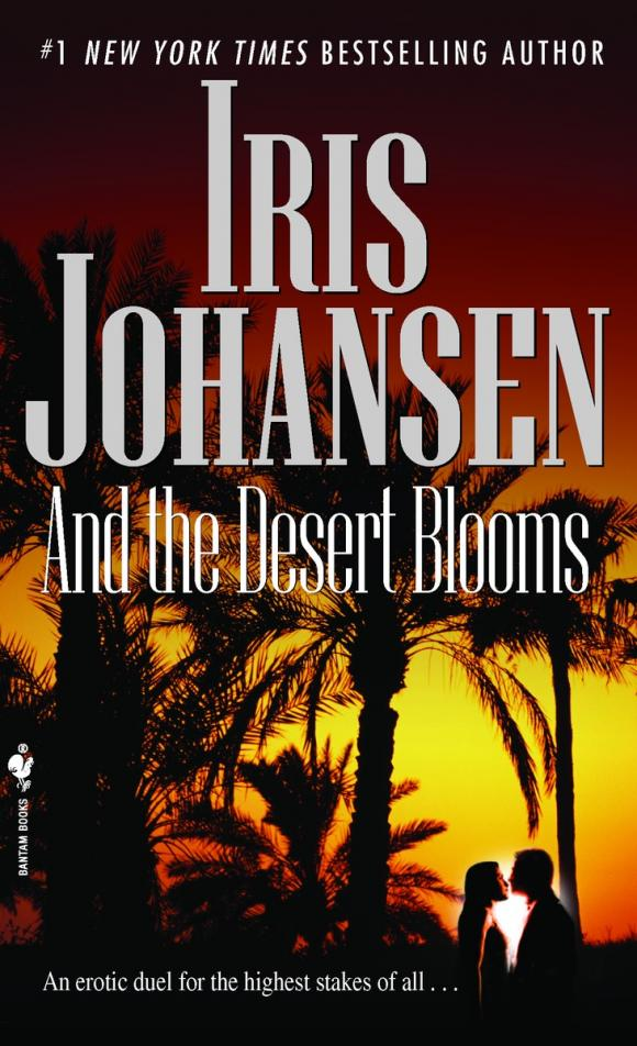 And the Desert Blooms desert and the blade