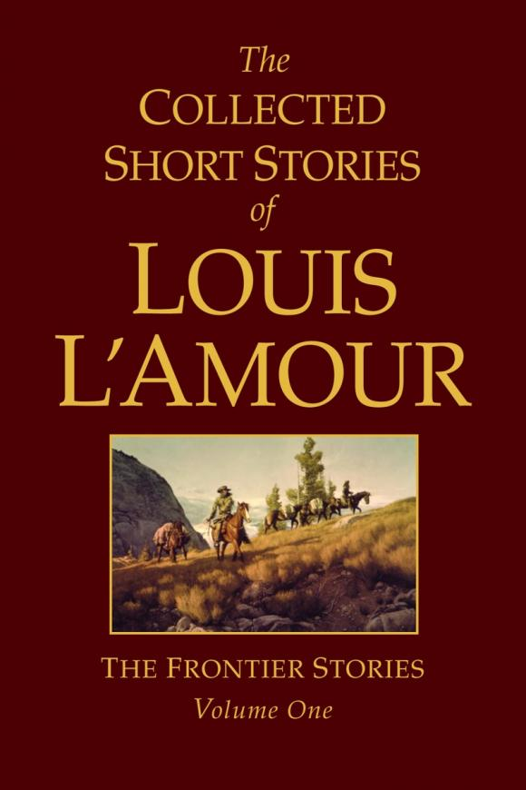 The Collected Short Stories of Louis L'Amour, Volume 1 knights of sidonia volume 6