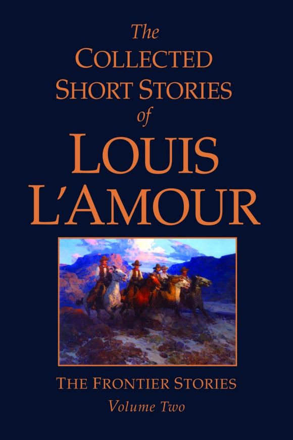 The Collected Short Stories of Louis L'Amour, Volume 2 short stories