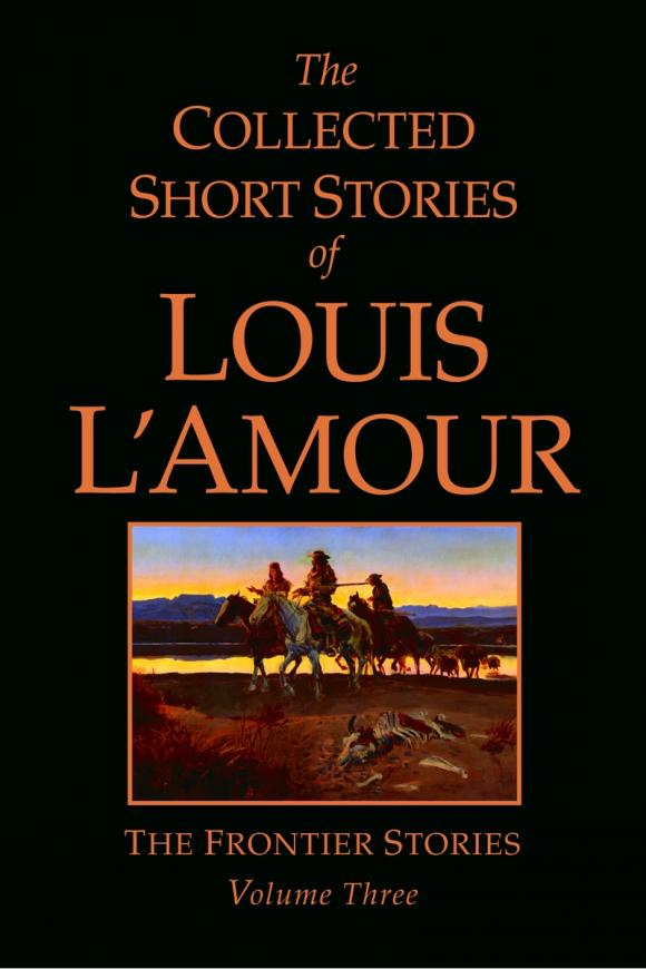 The Collected Short Stories of Louis L'Amour, Volume 3 short stories