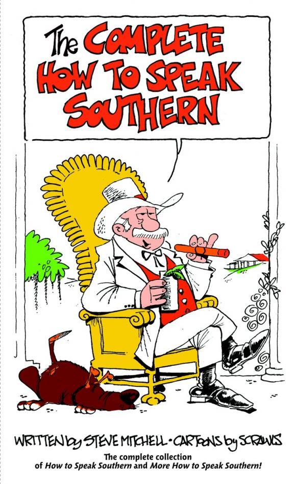 The Complete How to Speak Southern дружбинский ю реальный english how to speak чтобы вас поняли