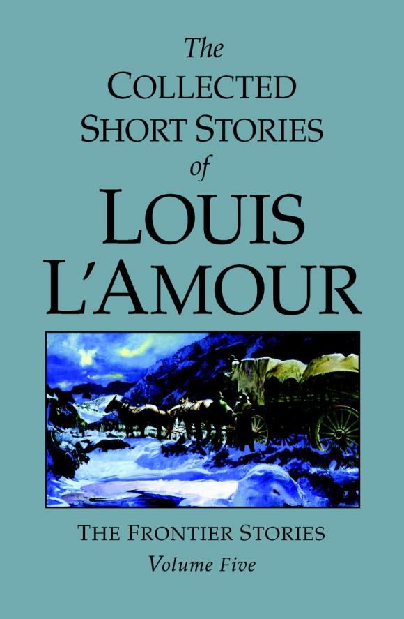 The Collected Short Stories of Louis L'Amour, Volume 5 short stories