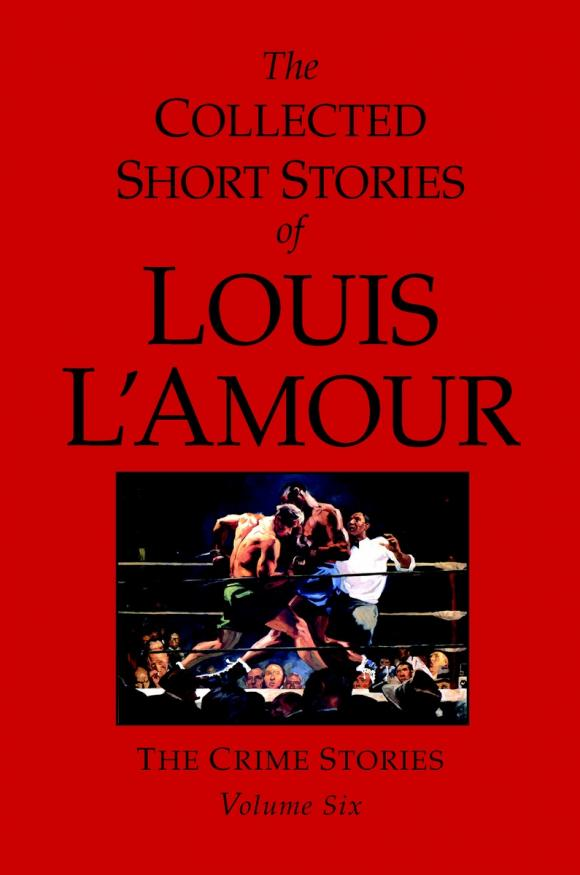 The Collected Short Stories of Louis L'Amour, Volume 6 short stories