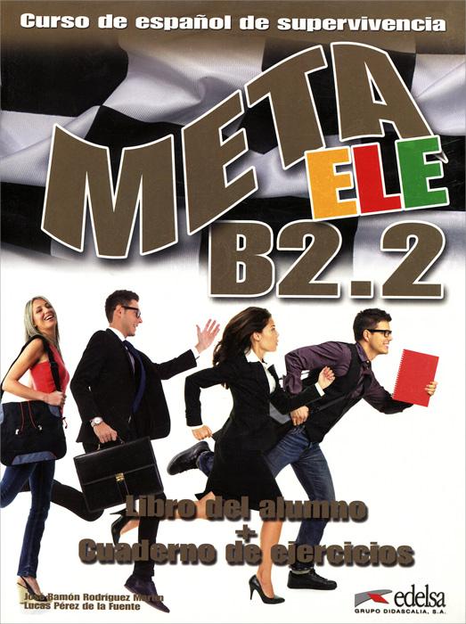Meta ele: B2.2: Libro del alumno + Cuaderno de ejercicios guzman de alfarache nivel tercero b1 cd