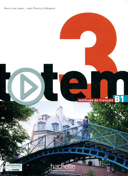 Totem: Niveau 3: Methode de francais: B1 (+ DVD-ROM) magica italia 1 teachers guide class audio cd