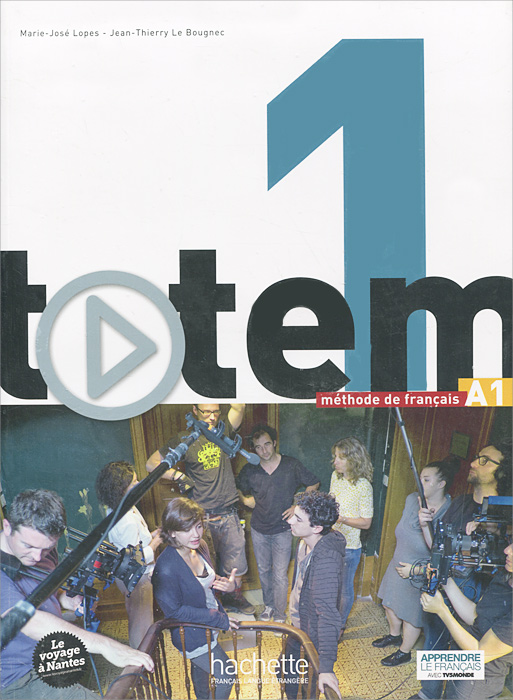 Totem: Niveau 1: Methode de francais: A1 (+ DVD-ROM)