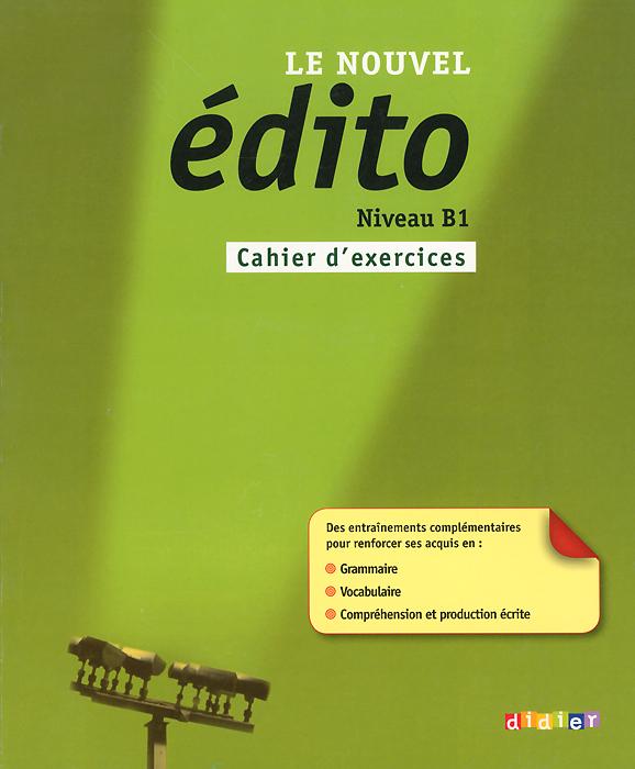 Le nouvel edito: Nuveau B1: Cahier d'exercices le nouvel edito cd rom autocorrectif b1 cahier d exercices