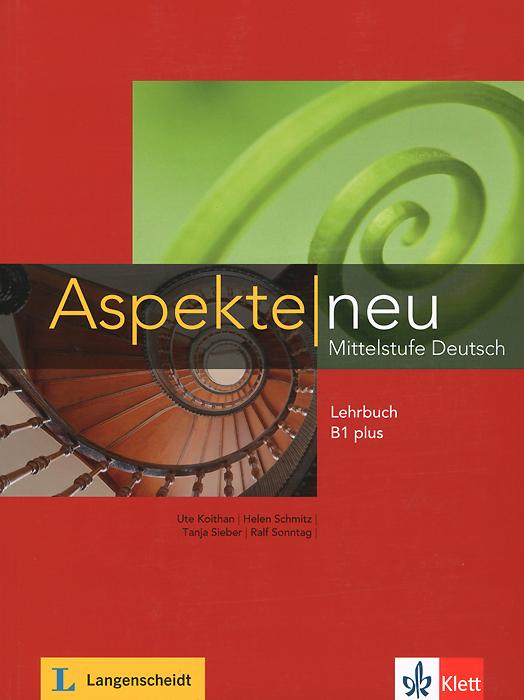 Aspekte neu Mittelstufe Deutsch: Lehrbuch B1 plus все цены