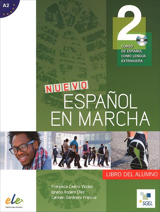 Nuevo Espanol en marcha A2: Libro del alumno (+ CD) н а кондрашова espanol 7 libro del profesor испанский язык 7 класс книга для учителя