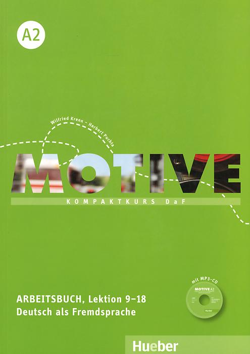 Motive A2: Kompaktkurs DaF: Arbeitsbuch, Lektion 9-18 (+ CD)