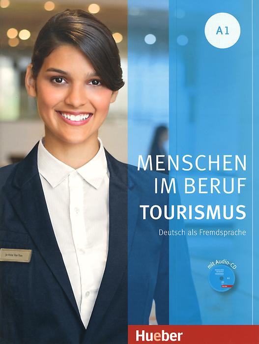 Menschen im Beruf Tourismus A1: Deutsch als Fremdsprache (+ CD) starten wir a1 medienpaket