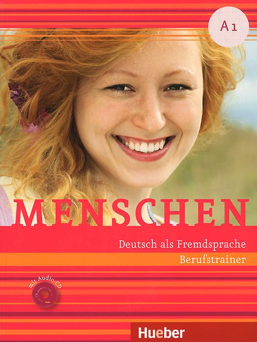 Menschen: Deutsch als Fremdsprache A1: Berufstrainer (+ CD) geni l deutsch als fremdsprache fur jugendliche testheft a1 cd rom