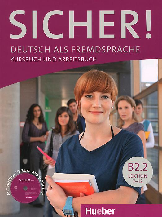 Sicher! Niveau B2.2: Deutsch als Fremdsprache: Kursbuch und Arbeitsbuch: Lektion 7-12 (+ CD) манежи cam brevettato