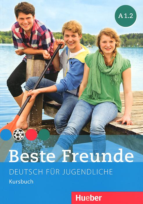 Beste Freunde A 1.2: Deutsch fur Jugendliche: Kursbuch beste freunde b1 2 cd zum kursbuch