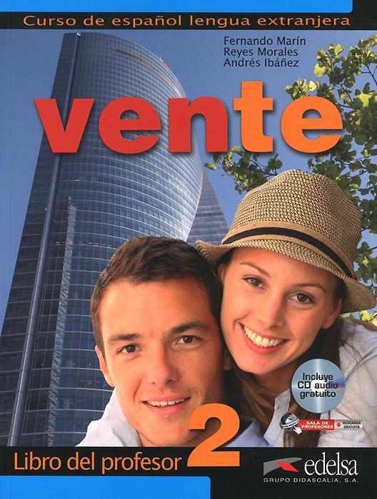 Vente 2: Libro del profesor (+ CD) club prisma libro del profesor metodo de espanol para jovenes a2 cd