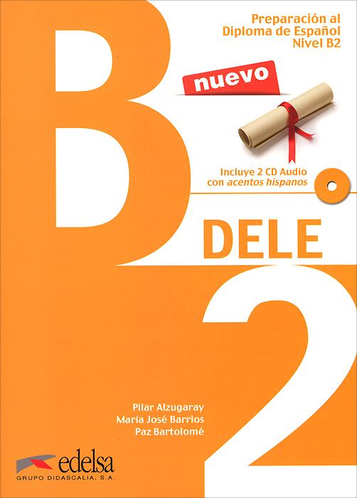 Preparacion al diploma de espanol: Nivel B2: DELE (+ 2 CD)