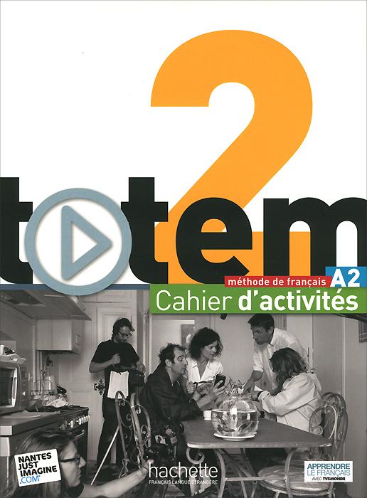 Totem 2: Methode de francaise: A2: Cahier d'activites (+ 2 CD) le kiosque 1 cahier