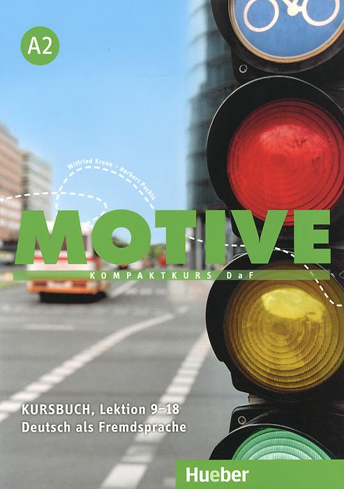 цена на Motive A2: Kompaktkurs DaF: Kursbuch Lektion 9-18