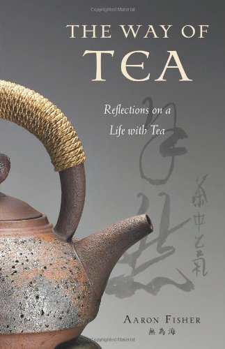The Way of Tea: Reflections on a Life with Tea the classic of tea the sequel to the classic of tea library of chinese classic