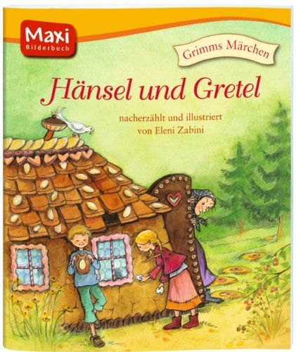 Haensel und Gretel die 100 schonsten marchen der bruder grimm