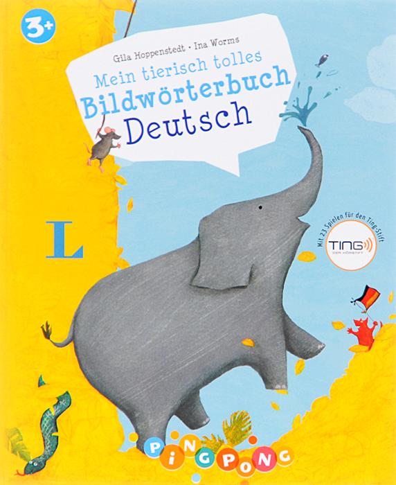 Mein tierisch tolles: Bildwoerterbuch Deutsch