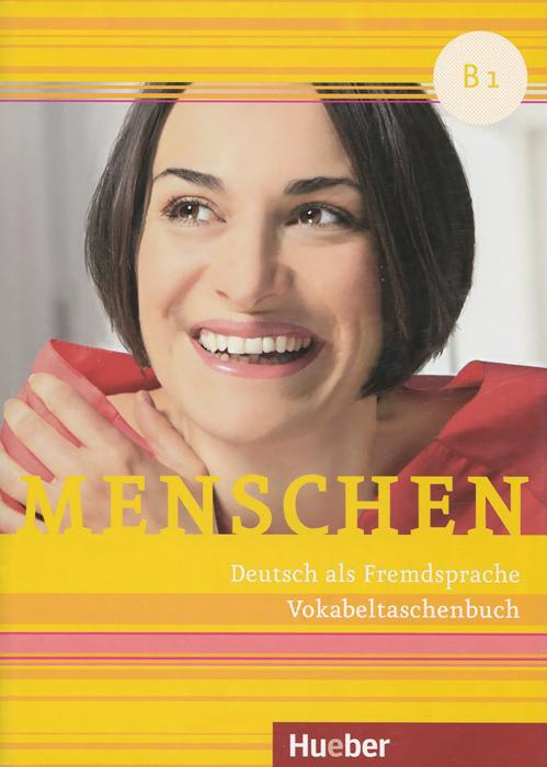 Menschen B1: Deutsch als Zweitsprache: Vokabeltaschenbuch menschen b1 deutsch als zweitsprache vokabeltaschenbuch