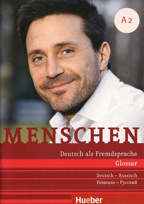 Menschen A2: Deutsch als Fremdsprache: Glossar deutsch-russisch / Глоссарий немецко-русский menschen a1 glossar deutsch russisch