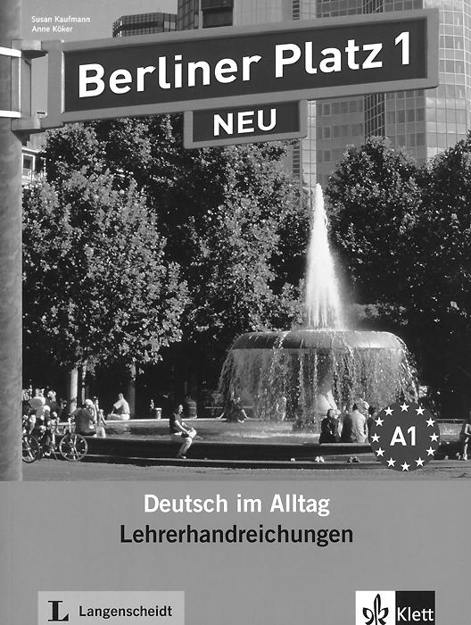 Berliner Platz 1 NEU: Deutsch im Alltag: Lehrerhandreichungen