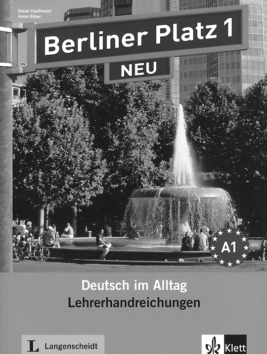 Berliner Platz 1 NEU: Deutsch im Alltag: Lehrerhandreichungen berliner platz 3 deutsch im alltag fur erwachsene zertifikatsband