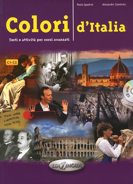 Colori dItalia C1-C2: Testi e attivita per corsi avanzati (+ CD)