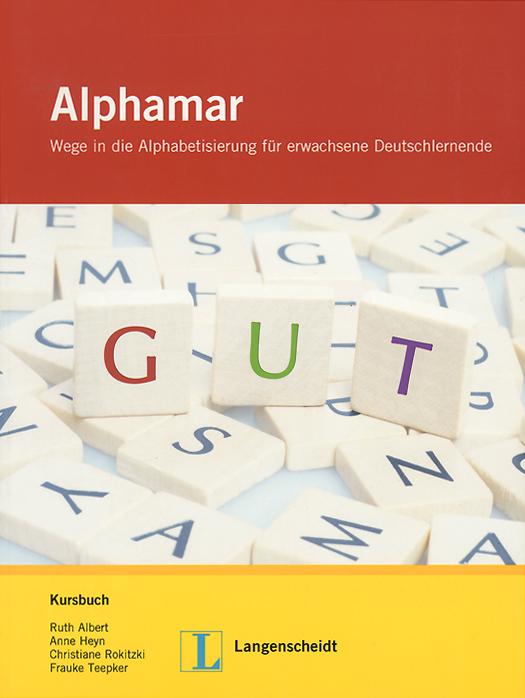 Alphamar: Wege in die Alphabetisierung fur Erwachsene Deutschlernende: Kursbuch (+ CD-ROM) man kann ruhig daruber sprechen