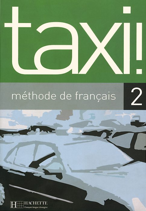 Taxi! 2: Methode de francais totem 2 methode de francaise a2 guide pedagogique
