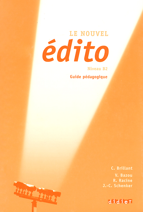 Le nouvel edito: Niveau B2: Guide pedagogique le nouvel edito cd rom autocorrectif b1 cahier d exercices