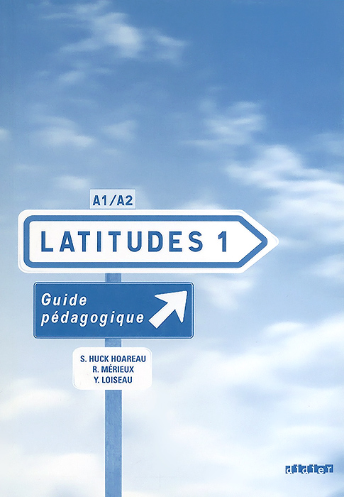 Latitudes 1: Methode de francais A1/A2: Guide pedagogique latitudes