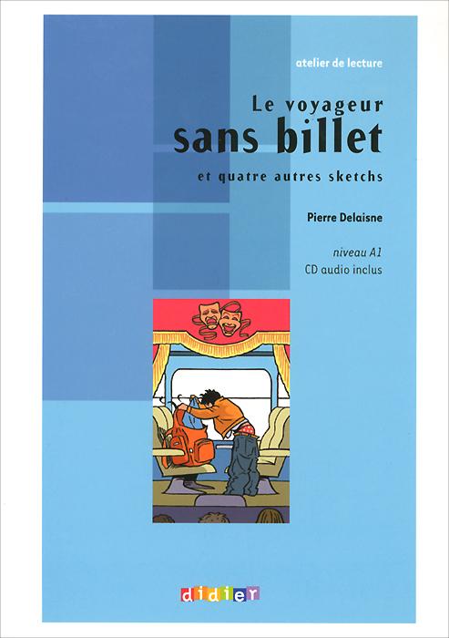 Atelier de lecture: Le voyageur sans billet: Et quatre autres sketchs: Niveau A1 (+ CD) stendhal le rouge et le noir niveau 3 cd
