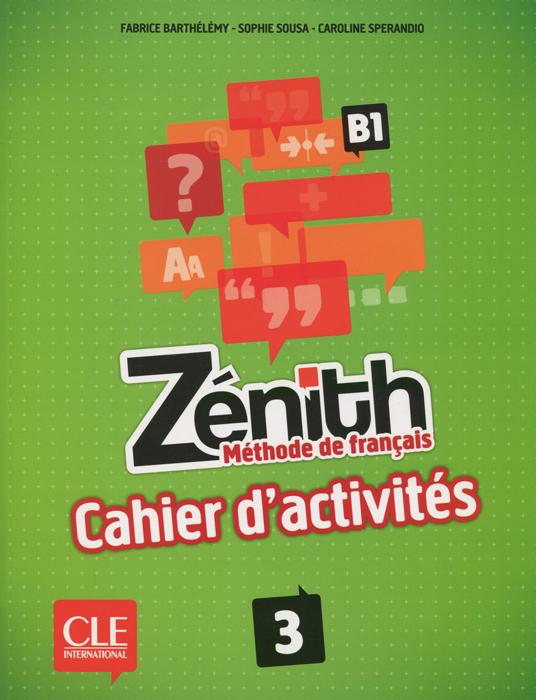 Zenith: Methode de francais 3: B1 le kiosque 1 cahier