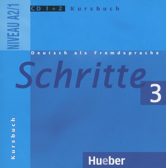 Deutsch als Fremdsprache: Schritte 3: Niveau А2/1: Kursbuch (аудиокурс на 2 CD) studio d a1 deutsch als fremdsprache einheit 7 12 аудиокурс на cd