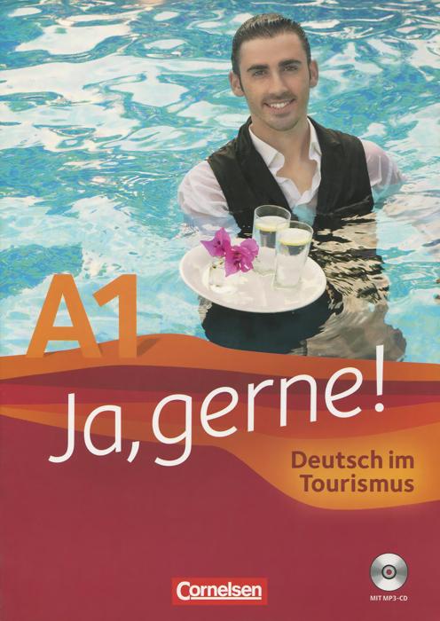Ja, gerne! Deutsch im Tourismus: A1: Kurs- und Ubungsbuch (+ CD)