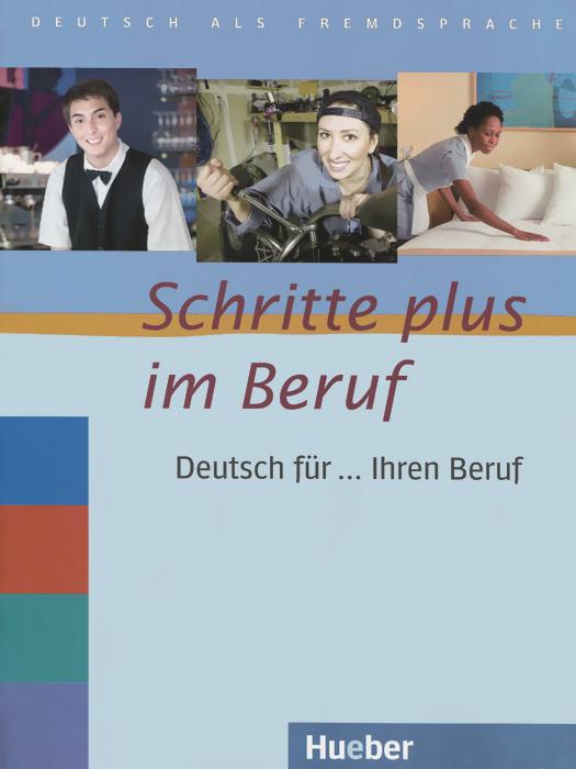 Schritte plus im beruf: Deutsch fur ... Ihren beruf: Niveau A2/B1 simpson m tim und claudia suchen ihren freund niveau 2 cd