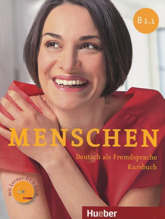 Menschen: Deutsch als Fremdsprache: Niveau B1.1: Kursbuch (+ DVD-ROM) menschen b1 deutsch als zweitsprache vokabeltaschenbuch