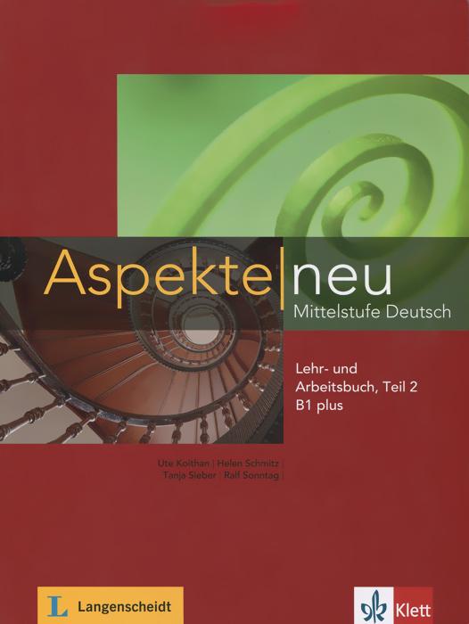 Aspekte neu B1+: Mittelstufe Deutsch: Lehr- und Arbeitsbuch: Teil 2 (+ CD) lehr und arbeitsbuch lektionen 1 6 mit audio cd zum arbeitsbuch