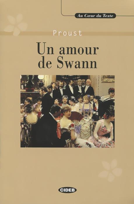 Un amour de Swann (+ CD) александра богунова toi le tresor de mon amour… любовная лирика миниатюры публицистика
