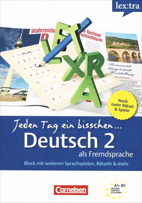 Jeden Tag ein bisschen: Deutsch als Fremdsprache 2