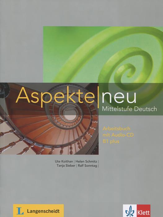 Aspekte Neu: Arbeitsbuch B1 Plus: Mittelstufe Deutsch (+ аудиокнига CD) sicher niveau b2 1 deutsch als fremdsprache kursbuch und arbeitsbuch lektion 1 6 cd