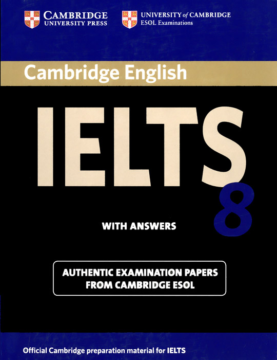 Cambridge IELTS 8 Student's Book with Answers: Official Examination Papers from University of Cambridge ESOL Examinations key english test 3 student s book with answers examination papers from the university of cambridge esol