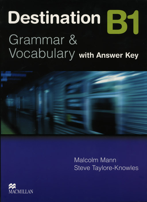 Destination: Level B1: Grammar & Vocabulary: With Answer Key my grammar lab advanced level with key