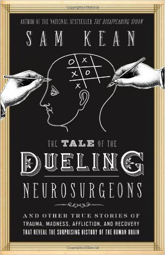 The Tale of the Dueling Neurosurgeons: The History of the Human Brain as Revealed by True Stories of Trauma, Madness, and Recovery the handmaid s tale